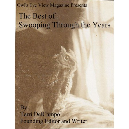 Owl's Eye View Magazine Presents The Best of Swooping Through the Years -