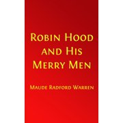 Robin Hood and His Merry Men (Illustrated Edition with Glossary) - eBook