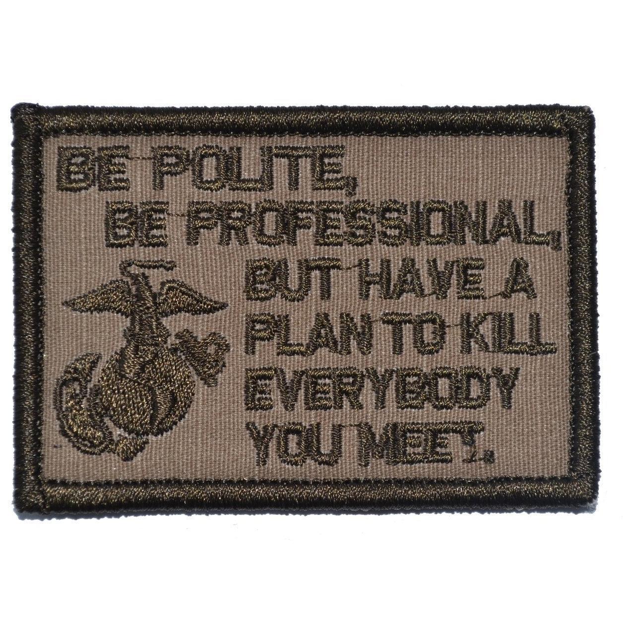 Be Polite, Be Professional USMC Mattis Quote - 2x3 Patch
