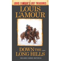 Down the Long Hills (Louis L'Amour's Lost Treasures) : A Novel