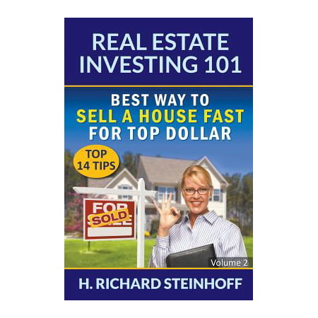 Real Estate Investing 101 : Best Way to Sell a House Fast for Top Dollar (Top 14 Tips) - Volume (Best Way To Get Into Real Estate Investing)
