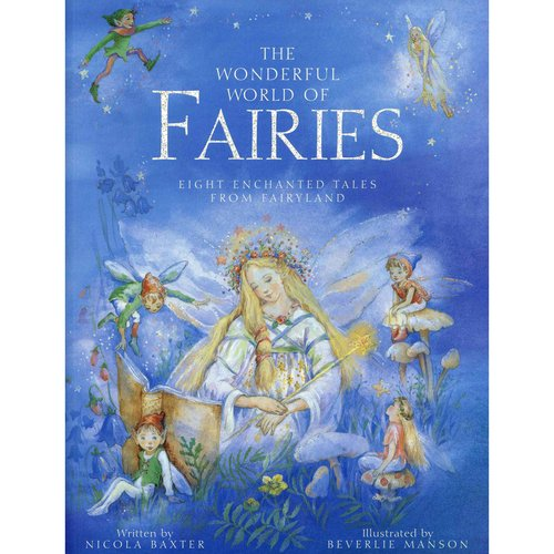 The Wonderful World of Fairies: Eight Enchanted Tales from Fairyland