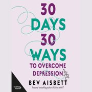 30 Days 30 Ways To Overcome Depression - Audiobook