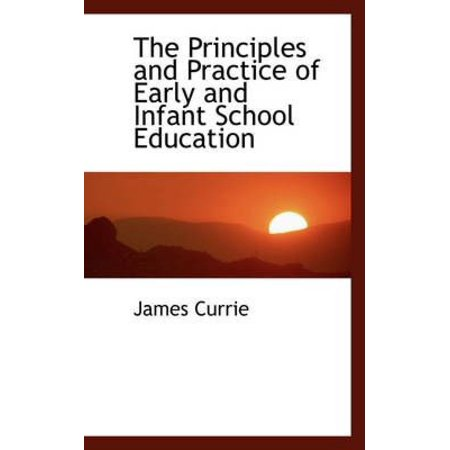 The Principles and Practice of Early and Infant School Education - image 1 of 1