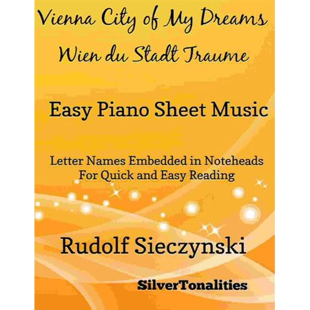 Vienna City of My Dreams Easy Piano Sheet Music - (All Of My Love Keyboard Solo Sheet Music)