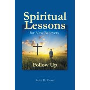Spiritual Lessons for New Believers: Follow Up (Paperback)