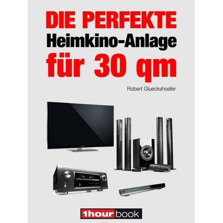Die perfekte Heimkino-Anlage für 30 qm - eBook (Perfekte Größe-messungen)