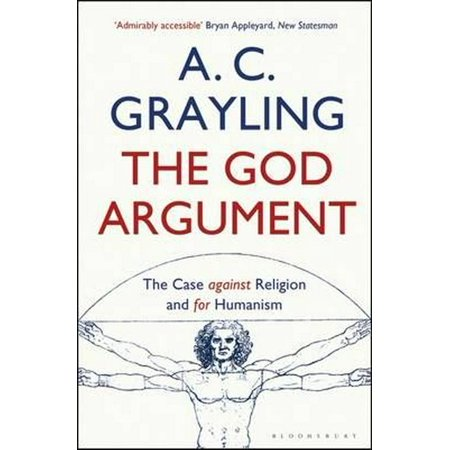 The God Argument: The Case Against Religion and for Humanism (Best Arguments Against Evolution)