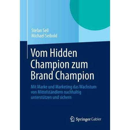 vom hidden champion zum brand champion mit marke und marketing das wachstum von