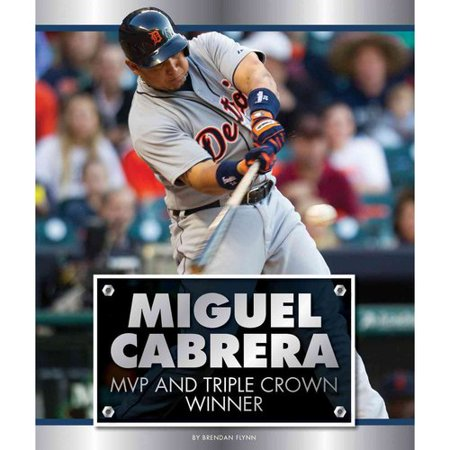 Miguel Cabrera: MVP and Triple Crown Winner - Walmart.com
