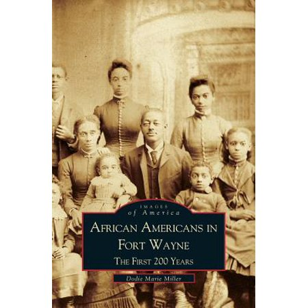 African Americans in Fort Wayne : The First 200 Years
