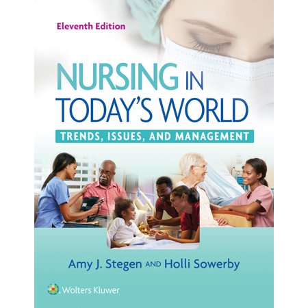 Nursing in Today's World : Trends, Issues, and