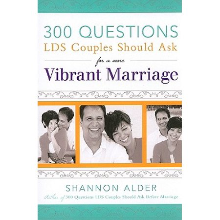 300 Questions Lds Couples Should Ask for a More Vibrant (Best Truth Or Dare Questions For Couples)