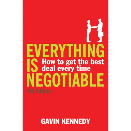 Everything Is Negotiable  How To Get The Best Deal Every Time