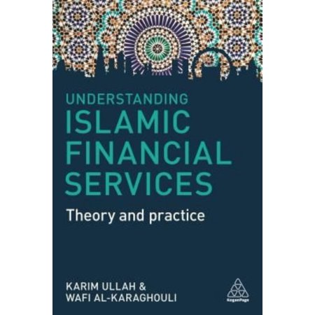 Understanding Islamic Financial Services  Theory And Practice
