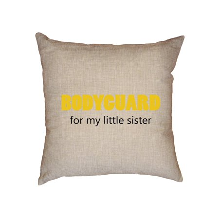 (Bodyguard - For My Little Sister - Cute Big Brother Security Decorative Linen Throw Cushion Pillow Case with Insert)