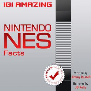 101 Amazing Nintendo NES Facts - Audiobook