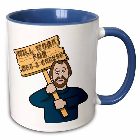 3dRose Funny Humorous Man Guy With A Sign Will Work For Mac And Cheese - Two Tone Blue Mug, 11-ounce