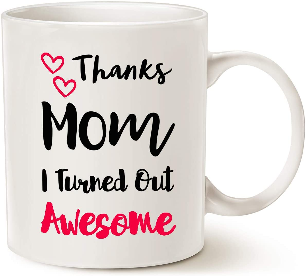 Mothers Day Gifts Funny Mom Mug From Daughter Son Thanks Mom I Turned Out Awesome Coffee Mug For Mother Her Women White 11 Oz Walmart Com Walmart Com