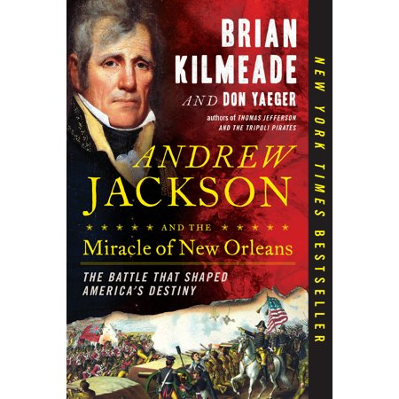 Andrew Jackson and the Miracle of New Orleans : The Battle That Shaped America's Destiny - Halloween Activities New Orleans