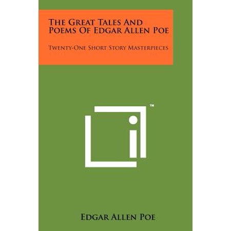 The Great Tales and Poems of Edgar Allen Poe : Twenty-One Short Story