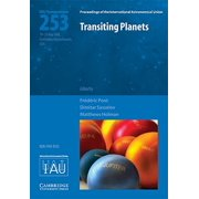 Transiting Planets (Iau S253)