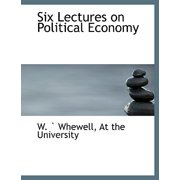 Six Lectures on Political Economy