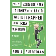 The Extraordinary Journey of the Fakir Who Got Trapped in an Ikea Wardrobe - eBook