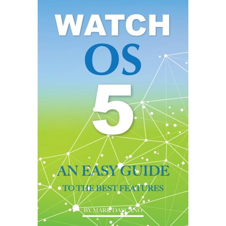 Watch Os 5: An Easy Guide to the Best Features -