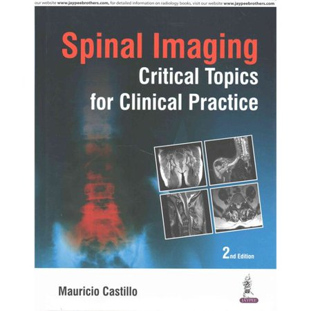 Spinal Imaging  Critical Topics For Clinical Practice