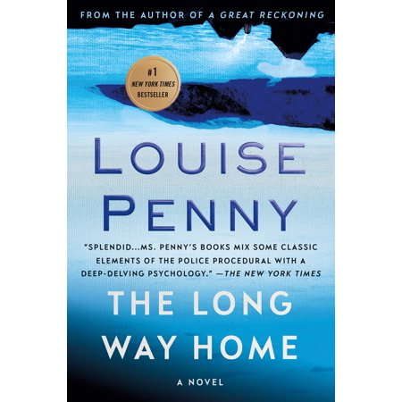 The Long Way Home : A Chief Inspector Gamache (We Still Have A Long Way To Go)