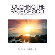 Touching the Face of God : 40 Days of Adoring God