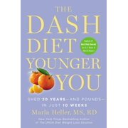 The Dash Diet Younger You: Shed 20 Years-and Pounds-in Just 10 Weeks