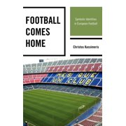 Football Comes Home: Symbolic Identities in European Football (Hardcover)