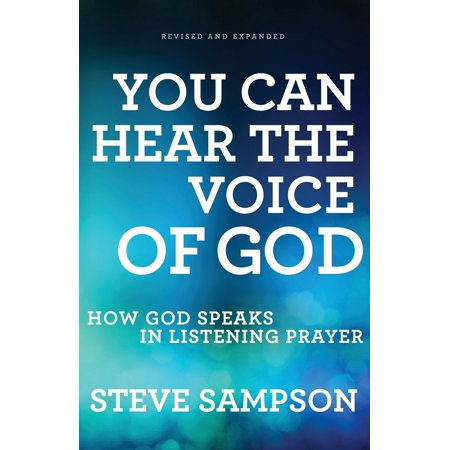 You Can Hear the Voice of God : How God Speaks in Listening