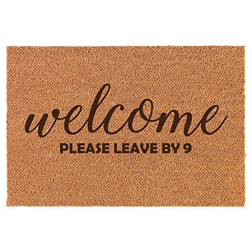 Welcome Please Leave By 9 Doormat