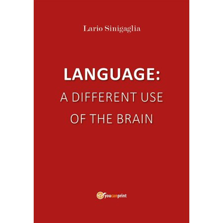 Language: a different use of the brain - eBook