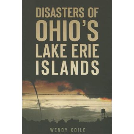 Disaster!: Disasters of Ohio's Lake Erie Islands (Paperback) - Island Lake Halloween