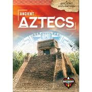 Ancient Civilizations: Ancient Aztecs (Hardcover)