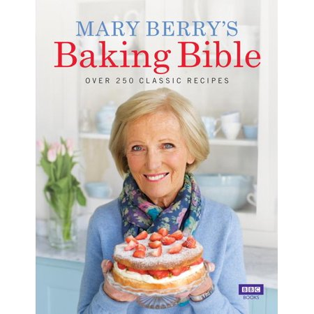 Mary Berry's Baking Bible : Over 250 Classic Recipes (Hardcover)