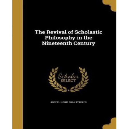 The Revival of Scholastic Philosophy in the Nineteenth Century - image 1 of 1