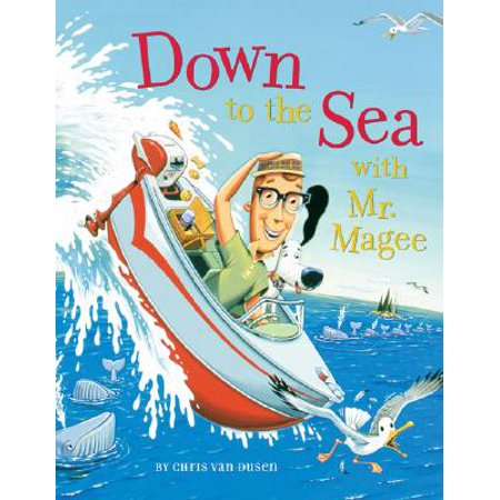Down to the Sea with Mr. Magee : (Kids Book Series, Early Reader Books, Best Selling Kids