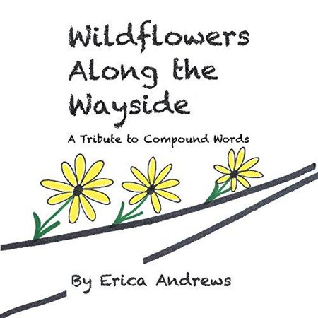 Wildflowers Along the Wayside : A Tribute to Compound Words
