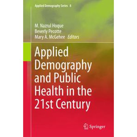 Applied Demography and Public Health in the 21st Century -