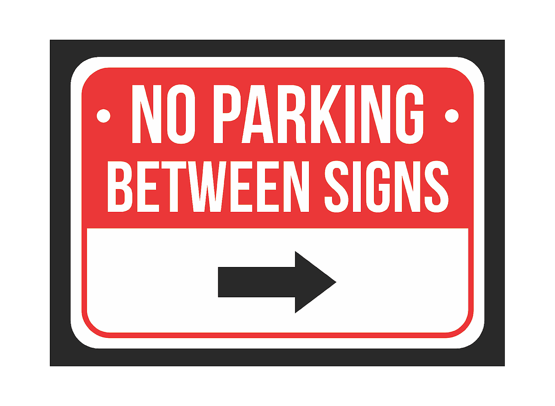 - No Parking Between Right Arrow Print Red, White And Black Notice