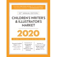 Children's Writer's & Illustrator's Market 2020 : The Most Trusted Guide to Getting Published