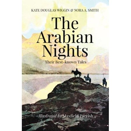 The Arabian Nights, Their Best-Known Tales