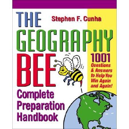 The Geography Bee Complete Preparation Handbook : 1,001 Questions & Answers to Help You Win Again and