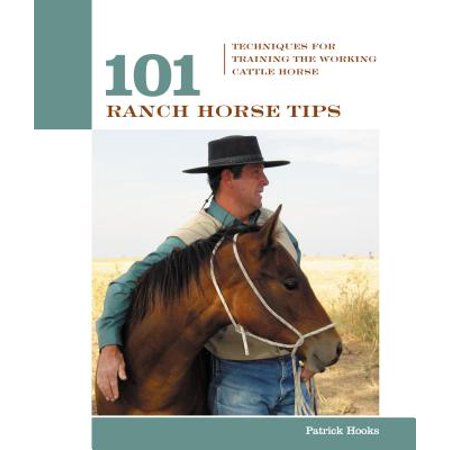 101 Ranch Horse Tips : Techniques for Training the Working Cow