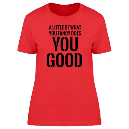 A Little Of What Quote Tee Women s Image by Shutterstock